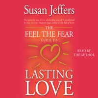 Feel The Fear Guide To - Lasting Love - Susan Jeffers
