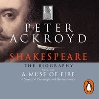Shakespeare - The Biography: Vol III - Peter Ackroyd