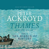 Thames - Sacred River Part 1 - Peter Ackroyd