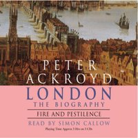 London - Fire and Pestilence - Peter Ackroyd