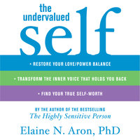 The Undervalued Self - Elaine N. Aron