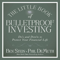 The Little Book of Bulletproof Investing: Do's and Don'ts to Protect Your Financial Life - Phil DeMuth,Ben Stein