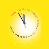 168 Hours: You Have More Time Than You Think - Laura Vauderkam