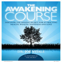 The Awakening Course - Joe Vitale