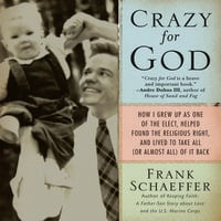 Crazy for God - Frank Schaeffer