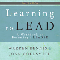 Learning to Lead: A Workbook on Becoming a Leader - Joan Goldsmith,Warren Bennis