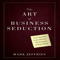 The Art of Business Seduction - Mark Jeffries