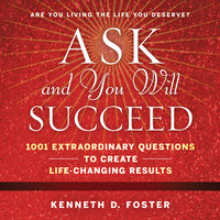 Ask and You Will Succeed - Ken Foster