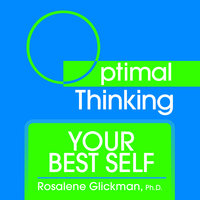 Your Best Self - Rosalene Glickman (Ph.D.)