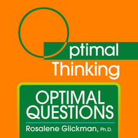 Optimal Questions - Rosalene Glickman (Ph.D.)