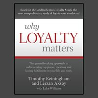 Why Loyalty Matters - Lerzan Aksoy,Luke Williams,Timothy Keiningham