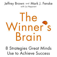 The Winner's Brain: 8 Strategies Great Minds Use to Achieve Success - Jeff Brown,Mark Fenske