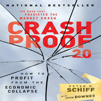 Crash Proof 2.0: How to Profit From the Economic Collapse - Peter D. Schiff