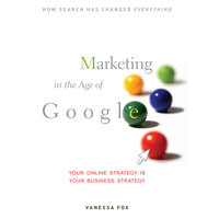 Marketing in the Age of Google - Vanessa Fox