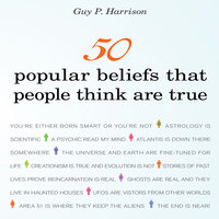 50 Popular Beliefs That People Think Are True - Guy P. Harrison