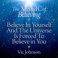 The Magic of Believing - Vic Johnson