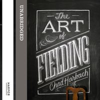 The Art of Fielding - Chad Harbach
