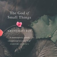 The God of Small Things - Arundhati Roy