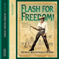 Flash for Freedom! - George MacDonald Fraser
