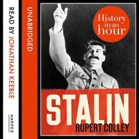 Stalin: History in an Hour - Rupert Colley