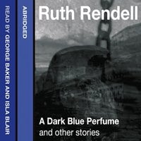 A Dark Blue Perfume and Other Stories - Ruth Rendell