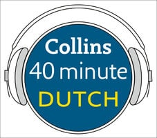 Dutch in 40 Minutes - Collins Dictionaries