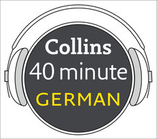 German in 40 Minutes - Collins Dictionaries