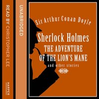 Sherlock Holmes: The Adventure of the Lion's Mane and Other Stories - Sir Arthur Conan Doyle