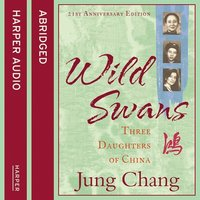 Wild Swans - Three Daughters of China - Jung Chang