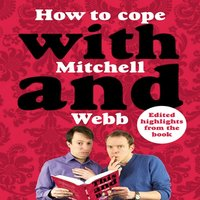 How to Cope with Mitchell and Webb - David Mitchell,Robert Webb