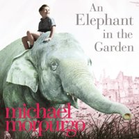 An Elephant in the Garden - Michael Morpurgo