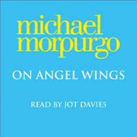 On Angel Wings - Michael Morpurgo