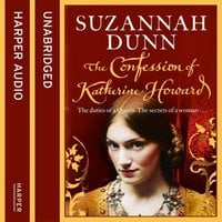 The Confession of Katherine Howard - Suzannah Dunn