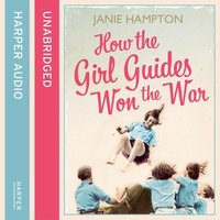How the Girl Guides Won the War - Janie Hampton