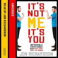 It's Not Me, It's You! - Jon Richardson