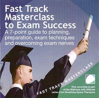Fast track masterclass to exam success - Annie Lawler