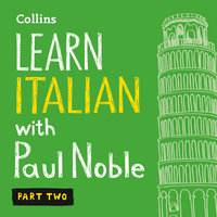 Learn Italian with Paul Noble for Beginners – Part 2 - Paul Noble