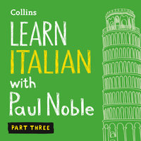 Learn Italian with Paul Noble – Part 3 - Paul Noble