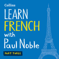 Learn French with Paul Noble – Part 3 - Paul Noble