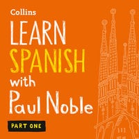 Learn Spanish with Paul Noble – Part 1 - Paul Noble