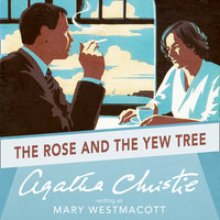The Rose and the Yew Tree - Agatha Christie