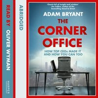 The Corner Office - Adam Bryant
