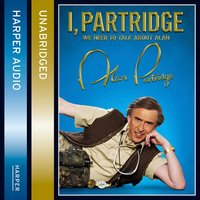 I, Partridge: We Need To Talk About Alan - Alan Partridge