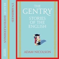 The Gentry - Adam Nicolson