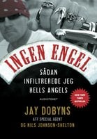 Ingen engel - Jay Dobyns & Nils Johnson Shelton