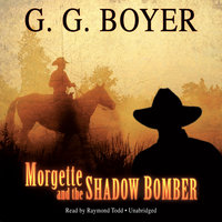 Morgette and the Shadow Bomber - Glenn G. Boyer
