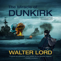The Miracle of Dunkirk - Walter Lord