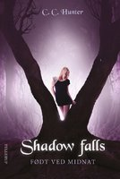 Shadow Falls #1: Født ved midnat - C.C. Hunter