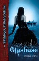 The Morganville Vampires #1: Glashuse - Rachel Caine