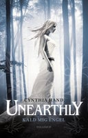 Unearthly #1: Kald mig Engel - Cynthia Hand